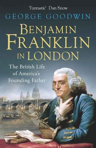 Benjamin Franklin in London: The British Life of America's Founding Father (Paperback)
