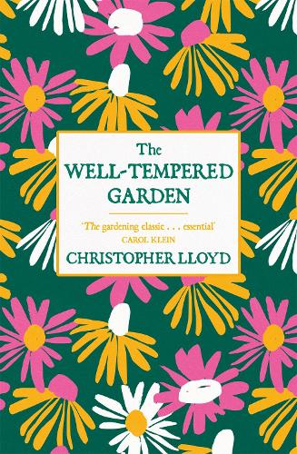 The Well-Tempered Garden: The Timeless Classic That No Gardener Should Be Without (Paperback)