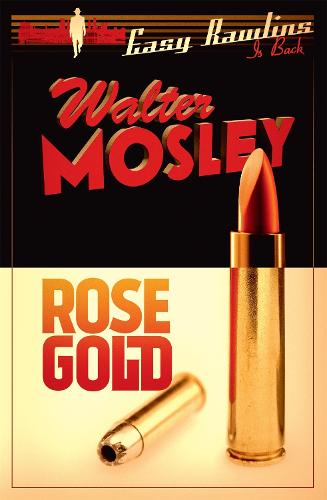 Rose Gold: Easy Rawlins 13 - The Easy Rawlins Mysteries (Paperback)