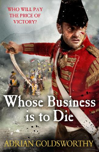 Whose Business is to Die - The Napoleonic Wars (Paperback)