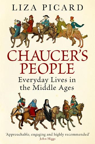 Chaucer's People: Everyday Lives in the Middle Ages (Paperback)