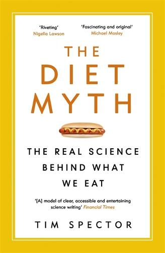 The Diet Myth: The Real Science Behind What We Eat (Paperback)
