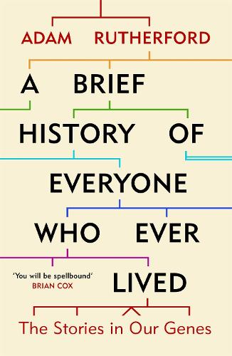 A Brief History of Everyone Who Ever Lived: The Stories in Our Genes (Paperback)