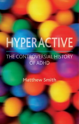 Hyperactive: A History of ADHD (Hardback)