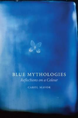 Blue Mythologies: Reflections on a Colour (Hardback)
