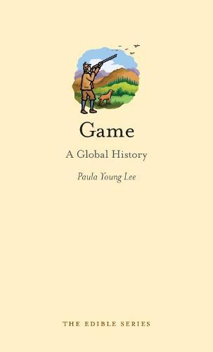 Game: A Global History - Edible (Hardback)