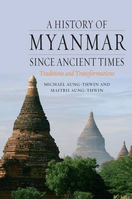 A History of Myanmar Since Ancient Times (Paperback)