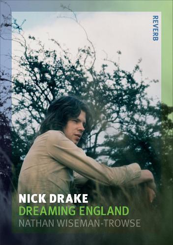 Nick Drake: Dreaming England - Reverb (Paperback)