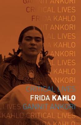 Frida Kahlo - Critical Lives (Paperback)