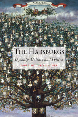The Habsburgs: Dynasty, Culture and Politics (Hardback)