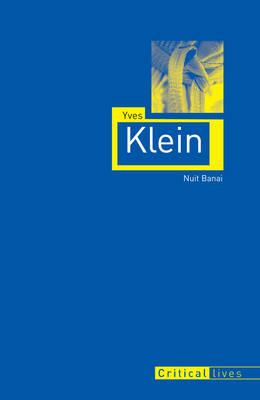 Yves Klein - Critical Lives (Paperback)