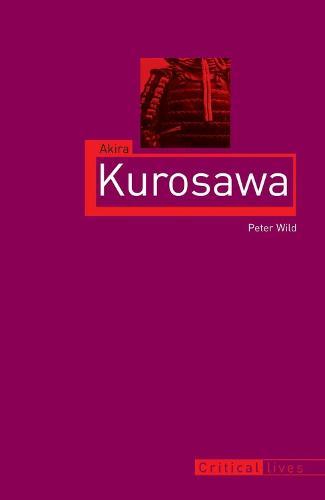 Akira Kurosawa - Critical Lives (Paperback)