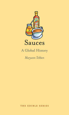 Sauces: A Global History - Edible (Hardback)