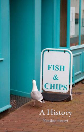 Fish and Chips: A History (Hardback)