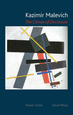 Kazimir Malevich: The Climax of Disclosure (Paperback)