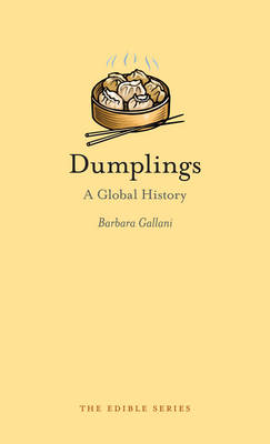 Dumplings: A Global History - Edible (Hardback)