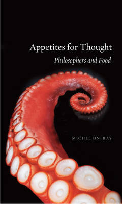 Appetites for Thought: Philosophers and Food (Paperback)