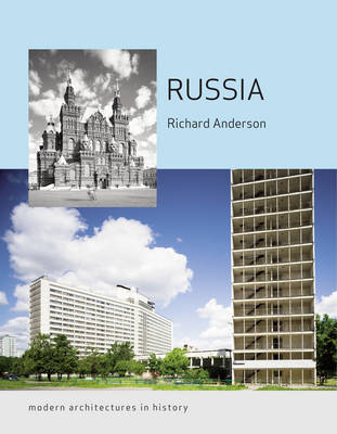 Russia: Modern Architectures in History - Reaktion Books - Modern Architectures in History (Paperback)