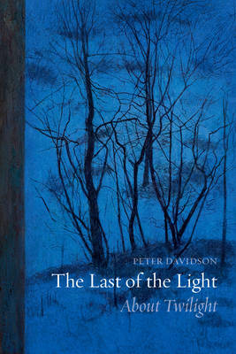 The Last of the Light: About Twilight (Hardback)