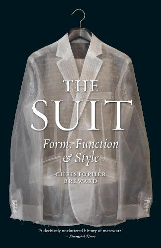 The Suit: Form, Function and Style (Hardback)