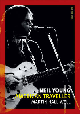 Neil Young: American Traveller - Reaktion Books - Reverb (Paperback)