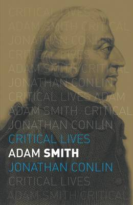 Adam Smith - Critical Lives (Paperback)