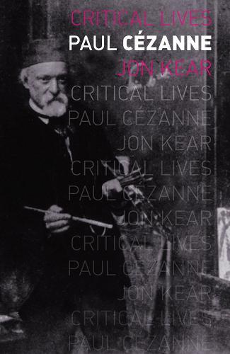 Paul Cezanne - Critical Lives (Paperback)