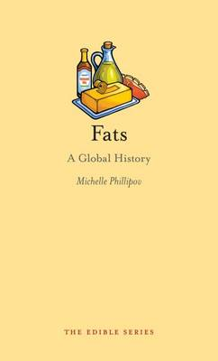Fats: A Global History - Edible (Hardback)