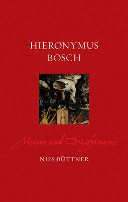 Hieronymus Bosch: Visions and Nightmares - Renaissance Lives (Paperback)