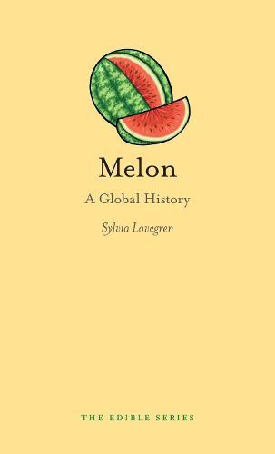 Melon: A Global History - Edible (Hardback)
