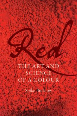 Red: The Art and Science of a Colour (Hardback)
