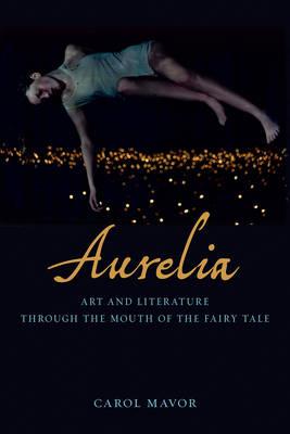 Aurelia: Art and Literature Through the Mouth of the Fairy Tale (Hardback)