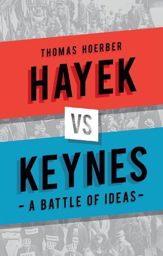 Hayek vs Keynes: A Battle of Ideas (Hardback)