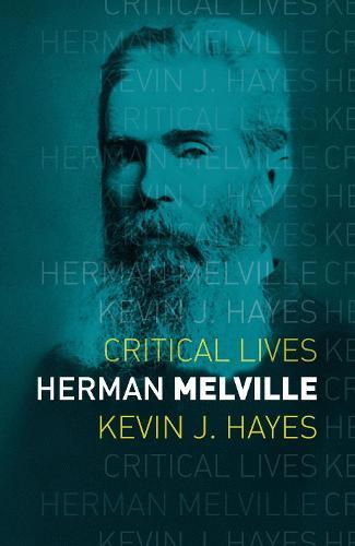 Herman Melville - Critical Lives (Paperback)