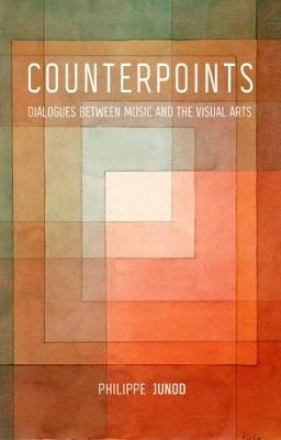 Counterpoints: Dialogues Between Music and the Visual Arts (Hardback)