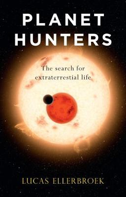 Planet Hunters: The Search for Extraterrestrial Life (Hardback)