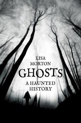 Ghosts: A Haunted History (Paperback)