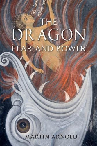 The Dragon: Fear and Power (Hardback)