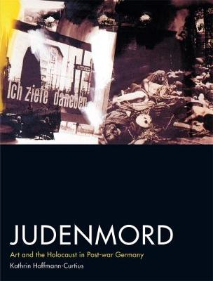 Judenmord: Art and the Holocaust in Post-war Germany (Hardback)