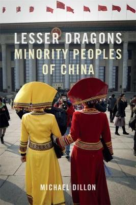 Lesser Dragons: Minority Peoples of China (Hardback)