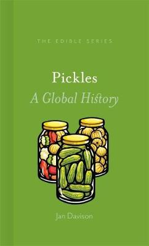 Pickles: A Global History - Edible (Hardback)