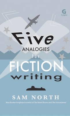 Five Analogies for Fiction Writing (Paperback)