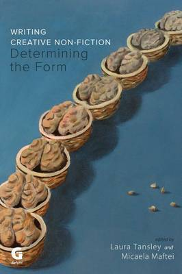 Writing Creative Non-Fiction: Determining the Form (Paperback)