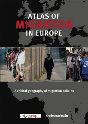 The Atlas of Migration in Europe: A Critical Geography of Migration Policies (Paperback)