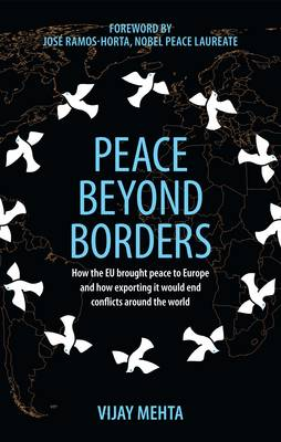 Peace Beyond Borders: How the EU Brought Peace to Europe and How Exporting it Would End Conflicts Around the World (Paperback)