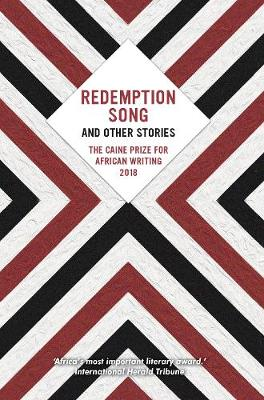 Redemption Song and Other Stories 2018: The Caine Prize for African Writing (Paperback)
