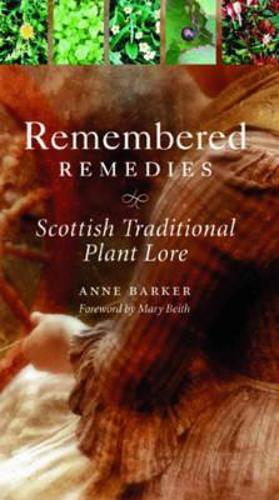 Remembered Remedies: Scottish Traditional Plant Lore (Paperback)