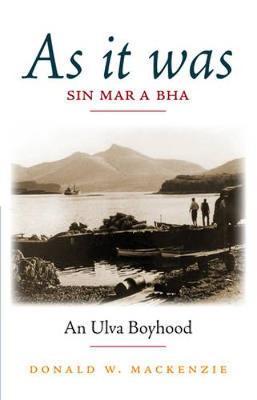 As It Was: An Ulva Boyhood (Paperback)