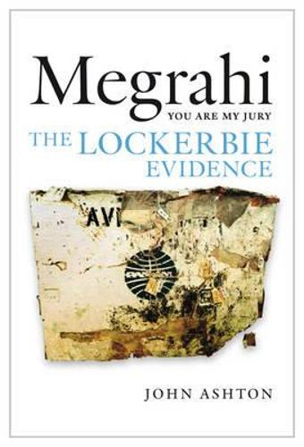 Megrahi: You are My Jury: The Lockerbie Evidence (Paperback)