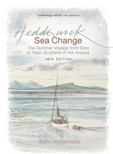 Sea Change: The Summer Voyage from East to West Scotland of the Anassa (Paperback)